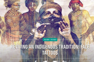 Reviving an Indigenous Tradition: Face Tattoos